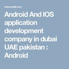 9 Best Android Dubai and pakistan base android top 10 companies list