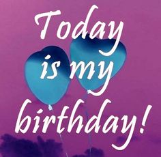 today is my birthday hd images Today Is My Birthday, Happy Birthday Fun, Beautiful Birthday Images, My Birthday Pictures, Hd Images, Embroidery Designs, Neon Signs, Facebook, It's My Birthday Today