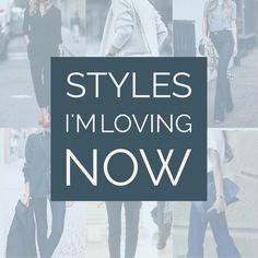 Styles I'm Loving Now - Stitches and Press