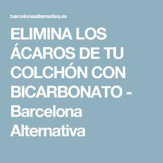 ELIMINA LOS ÁCAROS DE TU COLCHÓN CON BICARBONATO - Barcelona Alternativa