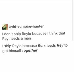 Can I get an AMEN? --- I want Reylo as a Brotp only. Rey's got more important shit to deal with then Ren as a boyfriend.