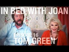 In Bed With Joan - Episode 16: Tom Green