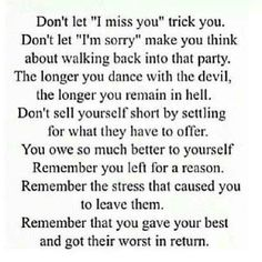 REMEMBER the abuse. A recovery from narcissistic sociopath relationship abuse. Trying to forget what happened but not so much that you go back to a bad situation. Now Quotes, Quotes To Live By, Life Quotes, Remember Quotes, Crush Quotes, The Words, Narcissistic Sociopath, Narcissistic People, Narcissistic Mother