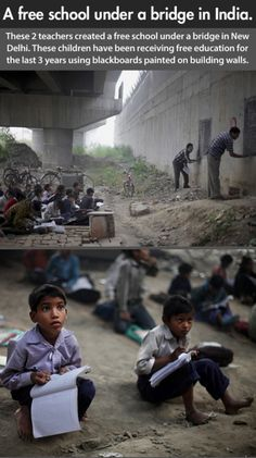 """""""A free school under a bridge in India. These 2 teachers created a free school under a bridge in New Delhi. These children have been receiving free education for the last 3 years using blackboards painted on building walls"""""""