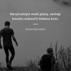 Daniel Burnham, Motto, Motivation, Quotes, Quotations, Mottos, Quote, Shut Up Quotes, Inspiration