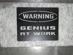 Genius at work worning sign metal cut wall art/ metal/ worning/ loft/ vintage/ scandi/ nord/ industrial/ sign/