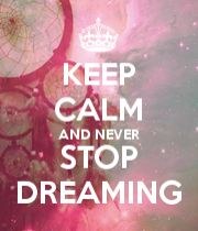 KEEP CALM AND NEVER STOP DREAMING - KEEP CALM AND CARRY ON Image Generator