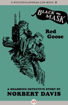 Buy or Rent Red Goose as an eTextbook and get instant access. With VitalSource, you can save up to compared to print. Tough Guy, Black Mask, Pulp Art, Detective, Security Guard, Hard Boiled, Ears, Finger, Museum