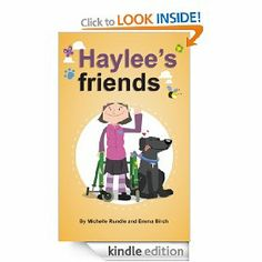 Haylee's Friends is a story book which explains cerebral palsy to young children. It was written by Emma Birch, whose daughter Molly has cerebral palsy, and Molly's occupational therapist Michelle Rundle.