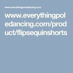 www.everythingpoledancing.com/product/flipsequinshorts