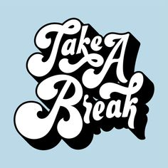 Take a break typography style illustrati. Typography Poster Design, Creative Typography, Vintage Typography, Typography Inspiration, Logo Design, Graphic Design Inspiration, Modern Typography, Poster Designs, Fonts Quotes