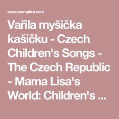 Vařila myšička kašičku - Czech Children's Songs - The Czech Republic - Mama Lisa's World: Children's Songs and Rhymes from Around the World