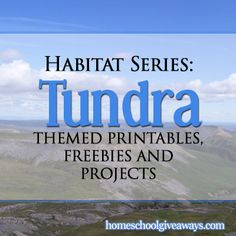 Habitat Series: Tundra Themed Printables, Freebies and Projects - Homeschool Giveaways Science Lessons, Teaching Science, Science Activities, Life Science, Teaching Geography, Science Topics, Science Ideas, Activity Ideas, Arctic Habitat