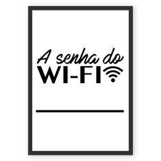 Compre A senha do Wi-fi de @prontodesing em posters de alta qualidade. Incentive artistas independentes, encontre produtos exclusivos.