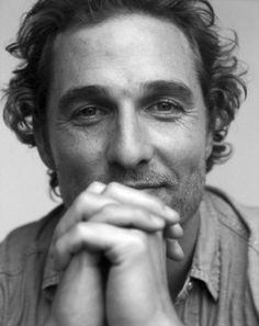 Matthew Mcconaughey.....SO, enjoy watching this man, authentic in his work! Baby he has got it!