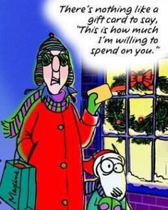 Christmas Maxine Gift Card Merry Shopping LOL Funny Laughs Laughing Cartoon photo by prestonjjrtr Christmas Jokes, Christmas Cartoons, Merry Christmas, Christmas Thoughts, Christmas Blessings, Rustic Christmas, Christmas Projects, Christmas Holidays, Christmas Cards