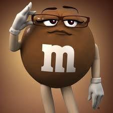 M&M.. miss chocolate. Yo soy miss. Y no me derrito tan fácil. :)