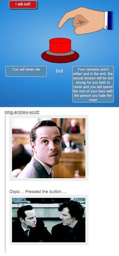 The moment you realize Andrew Scott is gay and Benedict forgot it was suppose to be a fake kiss....