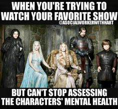 Warning: This story contains a major spoiler about the Game of Thrones season 5 finale. Social Work Quotes, Social Work Humor, Breaking Bad, Counseling Quotes, Funny Road Signs, Therapy Humor, Game Of Thrones, Psychology Humor, Health Class