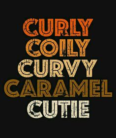 'Curly Coily Curvy Caramel Cutie Natural Hair' Relaxed Fit T-Shirt by blackartmatters - Beauty Women Black Love Art, Black Girl Art, My Black Is Beautiful, Black Girls Rock, Black Girl Magic, I Love Being Black, Natural Hair Art, Natural Hair Styles, Natural Hair Shirts