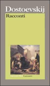 Foto Cover di Racconti, Libro di Fëdor Dostoevskij, edito da Garzanti Libri