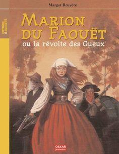 Marion du Faouët ou la révolte des gueux de Margot Bruyère  Marion du Faouët, la Robin des Bois en jupon