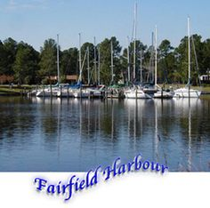 Fairfield Harbor--Where I lived in New  Bern.  A beautiful place!