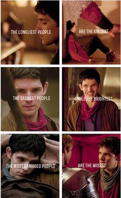 I was thinking of this quote the other day, and what characters of Merlin would best suit each part. But I just kept coming back to Merlin for each one.
