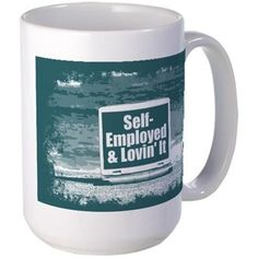 Self employed Mugs  #self-employed #lovin'it #lovin #self #tshirt #sweatshirt #mug #bag #curtain #hoodie #profession #phonecase #clock #watch #cards #gifts #vneck #funny
