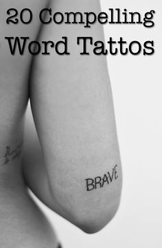 A Collection of 20 Compelling Word Tattoos tobiastattoo.com #word #tattoos