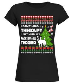 Therapy, I need My Jack Russell Terrier Christmas Funny Sweatshirt Gifts T-shirt jack russell terrier shirt,jack russell t shirt,drink wine and pet my jack russell t shirt,jack russell shirt,