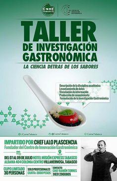 Taller de Investigación Gastronómica con Lalo Plascencia del 7 al 9 de julio 2015 en Villahermosa #Tabasco