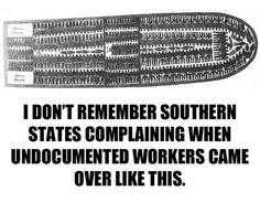 Didn't complain when Africans were enslaved and forced to be undocumented workers. I guess free labor is always better than cheap labor.