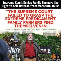 Supreme Court Denies Family Farmers the right to Self-Defense from Monsanto Abuse. More Here: http://www.cornucopia.org/2014/01/supreme-court-denies-family-farmers-right-self-defense-monsanto-abuse
