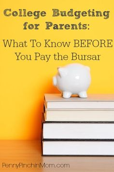 College Budgeting For Parents: What To Know BEFORE You Pay The Bursar