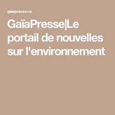 GaïaPresse Le portail de nouvelles sur l'environnement
