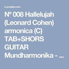 Nº 008 Hallelujah (Leonard Cohen) armonica (C) TAB+SHORS GUITAR Mundharmonika - YouTube