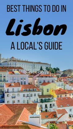 Best things to do in Lisbon, Portugal according to a local including what to do, see and eat. *********************************************************************** Lisbon Portugal Things To Do In Backpacking Europe, Europe Travel Tips, Travel Destinations, Travel Articles, Travel Guides, European Destination, European Travel, Portugal Travel Guide, Portugal Trip