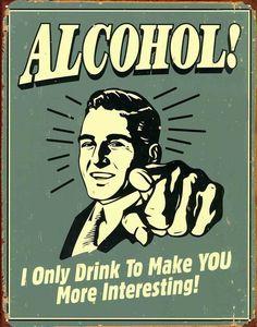 I Drink Alcohol To Make You More Interesting Funny Retro Poster Affiche Vintage Ads, Vintage Posters, Vintage Signs, Funny Vintage, Tin Signs, Metal Signs, Wall Signs, Funny Bar Signs, Restaurant Poster