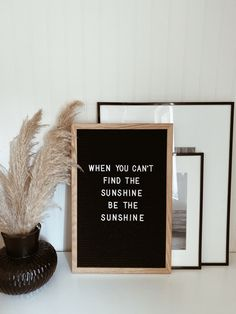 When you can't find the sunshine be the sunshine Campfire Cookies, Chef Quotes, Quote Of The Week, When You Can, Letter Board, Bible Verses, Sunshine, Mood, Canning