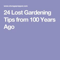 24 Lost Gardening Tips from 100 Years Ago