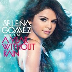 Selena Gomez CD a year without rain