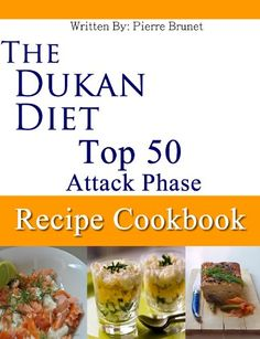 The Dukan Diet Top 50 Attack Phase Recipe Cookbook