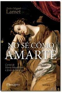 Vida Nueva | Adelanto editorial: 'No sé cómo amarte', nueva novela de Pedro Miguel Lamet