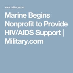 Marine Begins Nonprofit to Provide HIV/AIDS Support | Military.com