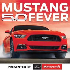 Mustang 5.0 Fever: Enter for a chance to Win a 2017 Ford Mustang GT