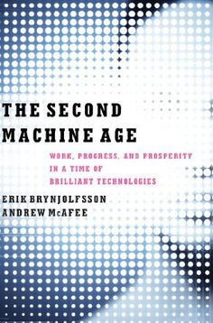 [Free eBook] The Second Machine Age: Work, Progress, and Prosperity in a Time of Brilliant Technologies Author Erik Brynjolfsson and Andrew McAfee, New Books, Good Books, Books To Read, Library Books, Dream Library, Open Library, Free Reading, Reading Lists, Book Lists