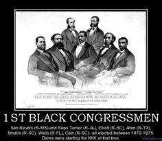 While Democrats were starting the KKK, Republicans were starting to elect African Americans to Congress.