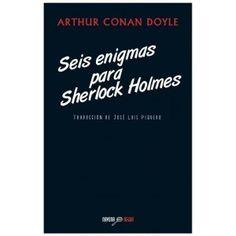 """""""Seis enigmas para Sherlock Holmes"""" de Arthur Conan Doyle.  Sherlock Holmes es el personaje que, en 1887, creó Conan Doyle, convertido desde hace años en icono detestivesco universal. Misterio, suspense y humor son los ingredientes que el lector encontrará en estos seis extraordinarios relatos  NOVELA NEGRA"""