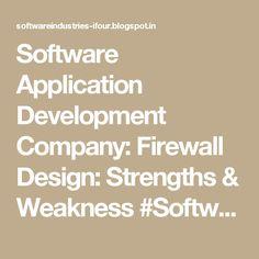 Software Application Development Company: Firewall Design: Strengths & Weakness #SoftwareOutsourcingCompanyIndia #eCommerceSolutionProviderIndia #eCommerceSolutionProvider